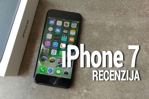 IPHONE 7 RECENZIJA